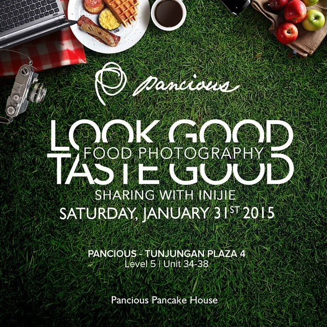 Look Good Taste Good - a #FoodPhoto sharing with @INIJIE at Pancious Tunjungan Plaza, Surabaya. Save the date: January 31st, 2015. 1pm.  Free but limited to 25 participants. For registration, visit:  http://bit.ly/panciousfoodphoto  Clickable from my IG profile.